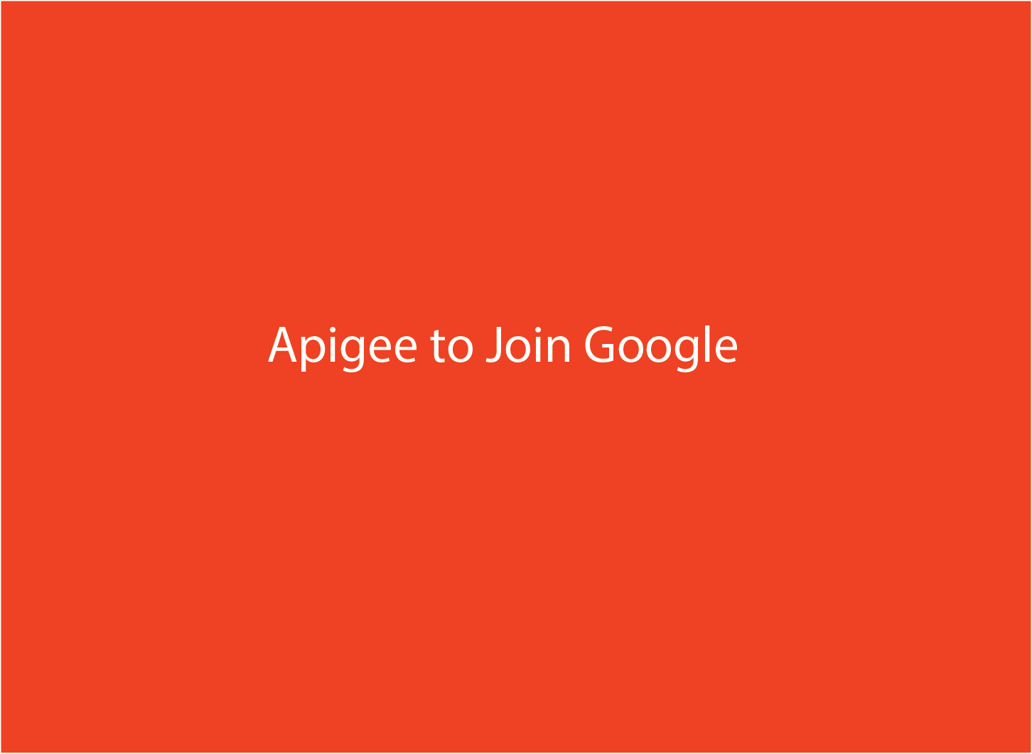 Google Acquires Apigee in $625 Million Deal to Expand Enterprise