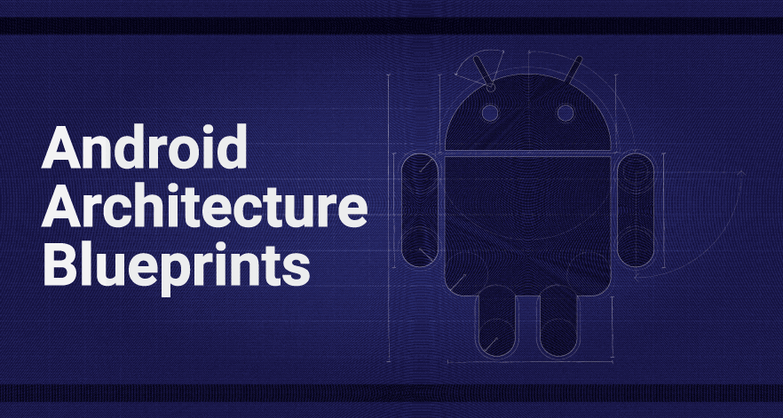 Architecture Blueprints sd times github project of the week: android architecture