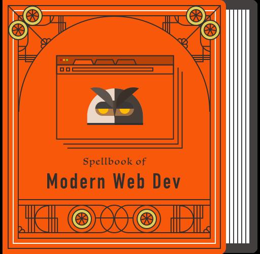 Spellbook of Modern Web Dev